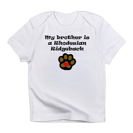 My Brother Is A Rhodesian Ridgeback Infant T-Shirt