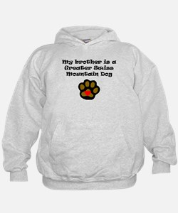 My Brother Is A Greater Swiss Mountain Dog Hoodie