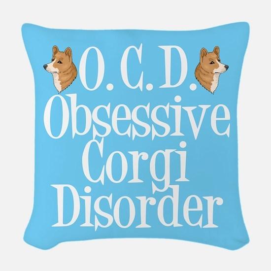 Obsessive Corgi Disorder Woven Throw Pillow