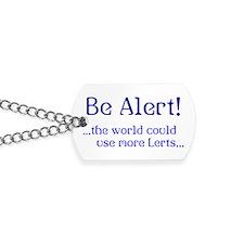 Be Alert Dog Tags