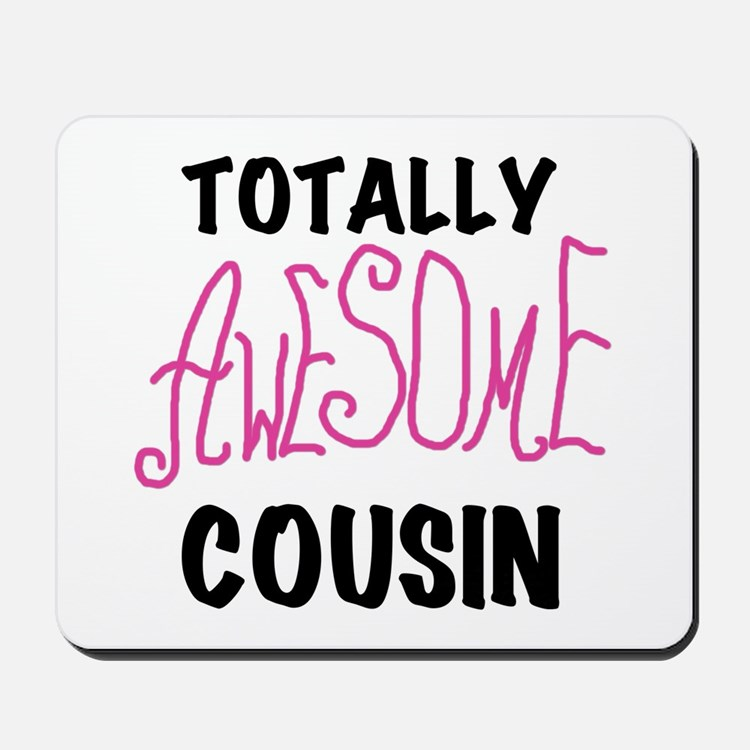 Pink Awesome Cousin Mousepad