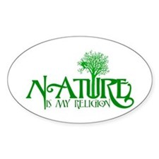 Nature Is My Religion Oval Decal