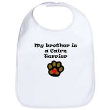 My Brother Is A Cairn Terrier Bib