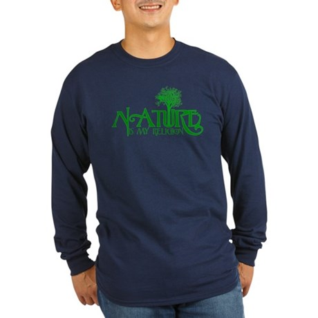 Nature Is My Religion Long Sleeve Dark T-Shirt