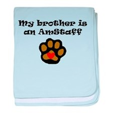 My Brother Is An AmStaff baby blanket