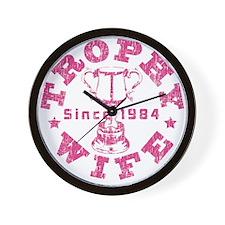 Trophy Wife Since 1984 Wall Clock