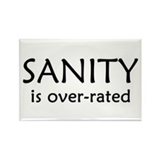 Sanity Is Over-rated Rectangle Magnet