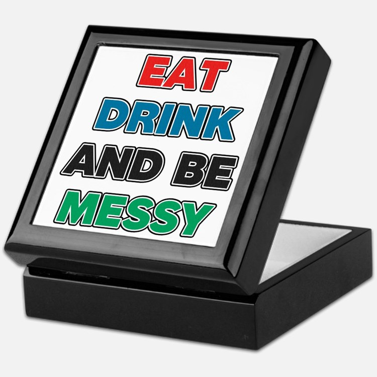 Eat Drink and Be Messy Keepsake Box