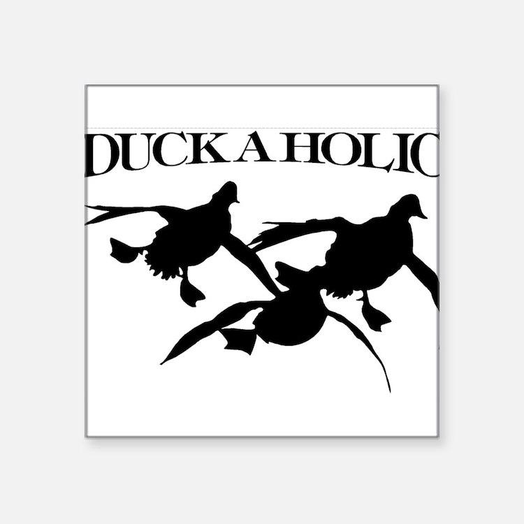 Duckaholic Sticker