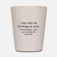 Ten Things At Once Shot Glass