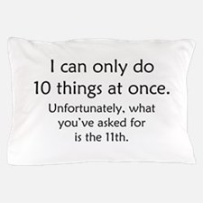 Ten Things At Once Pillow Case