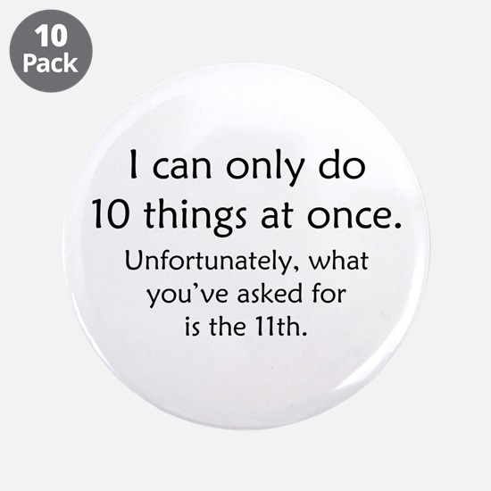 """Ten Things At Once 3.5"""" Button (10 pack)"""