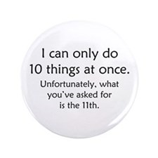 """Ten Things At Once 3.5"""" Button (100 pack)"""