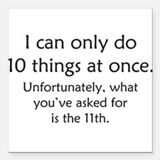 """Ten Things At Once Square Car Magnet 3"""" x 3"""""""