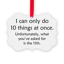 Ten Things At Once Ornament