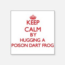 Keep calm by hugging a Poison Dart Frog Sticker