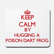 Keep calm by hugging a Poison Dart Frog Mousepad