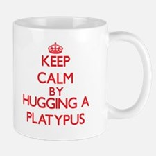 Keep calm by hugging a Platypus Mugs