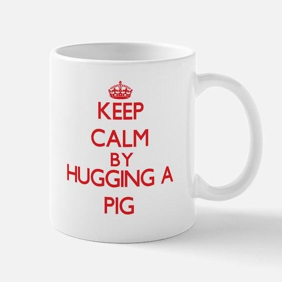 Keep calm by hugging a Pig Mugs