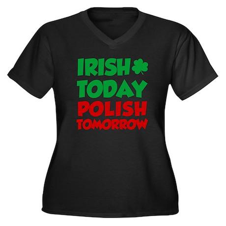 Irish Today Polish Tomorrow Plus Size T-Shirt