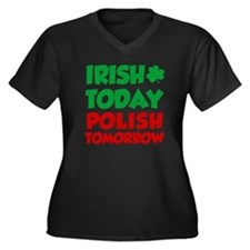 Irish Today Polish Tomorrow Plus Size T-Shirt
