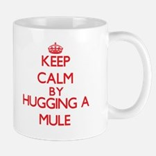 Keep calm by hugging a Mule Mugs