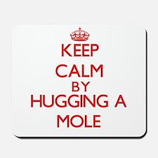 Keep calm by hugging a Mole Mousepad