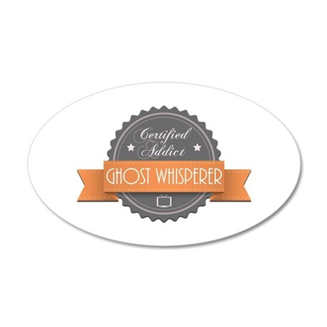 Certified Addict: Ghost Whisperer 38.5 x 24.5 Oval