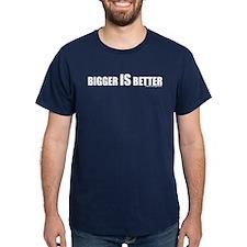 Bigger is Better Text T-Shirt