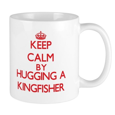 Keep calm by hugging a Kingfisher Mugs