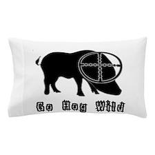 Feral Hog- Go Hog Wild Pillow Case