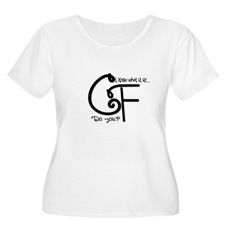 I Know Women's Plus Size Scoop Neck T-Shirt