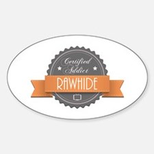 Certified Addict: Rawhide Oval Decal