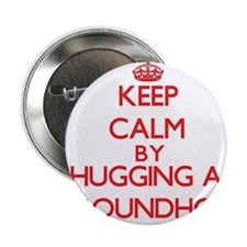 """Keep calm by hugging a Groundhog 2.25"""" Button"""