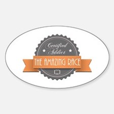 Certified Addict: The Amazing Race Oval Decal