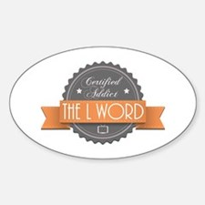 Certified Addict: The L Word Oval Decal
