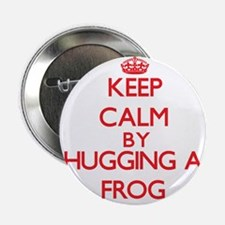 "Keep calm by hugging a Frog 2.25"" Button"