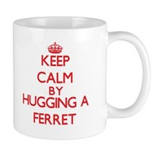 Keep calm by hugging a Ferret Mugs