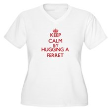 Keep calm by hugging a Ferret Plus Size T-Shirt