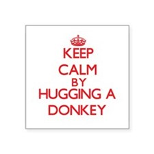 Keep calm by hugging a Donkey Sticker