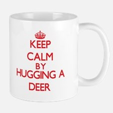 Keep calm by hugging a Deer Mugs