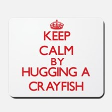 Keep calm by hugging a Crayfish Mousepad