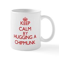 Keep calm by hugging a Chipmunk Mugs