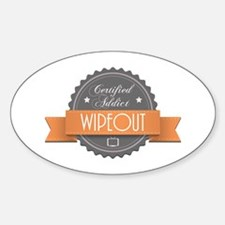 Certified Addict: Wipeout Oval Decal