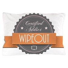 Certified Addict: Wipeout Pillow Case