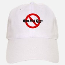 Anti Ham And Eggs Baseball Baseball Cap