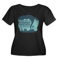 WERE NOT IN KANSAS ANYMORE Plus Size T-Shirt