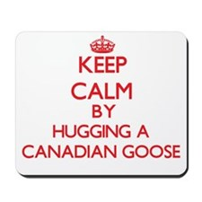 Keep calm by hugging a Canadian Goose Mousepad