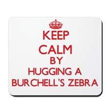 Keep calm by hugging a Burchell's Zebra Mousepad