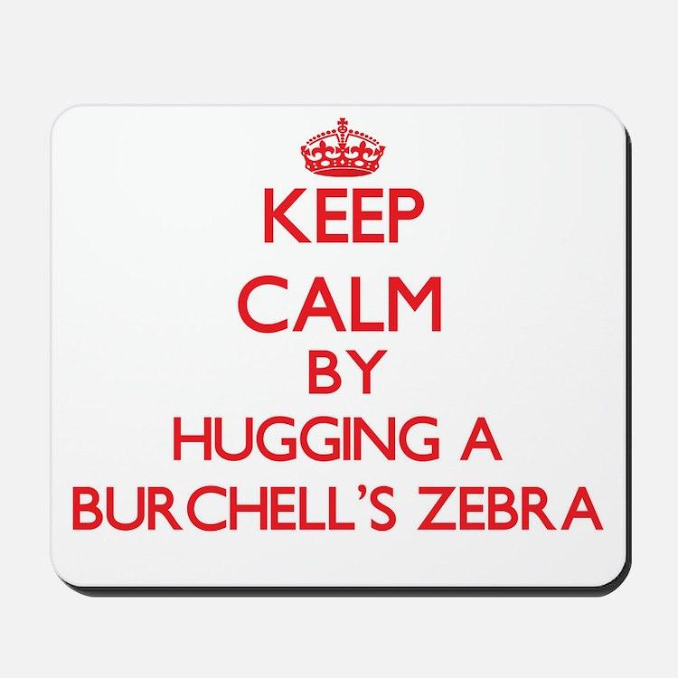 Keep calm by hugging a Burchell's Zebra Mousepad